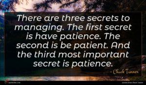 Chuck Tanner quote : There are three secrets ...