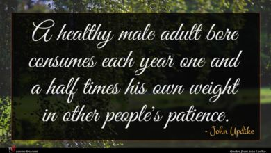 Photo of John Updike quote : A healthy male adult …