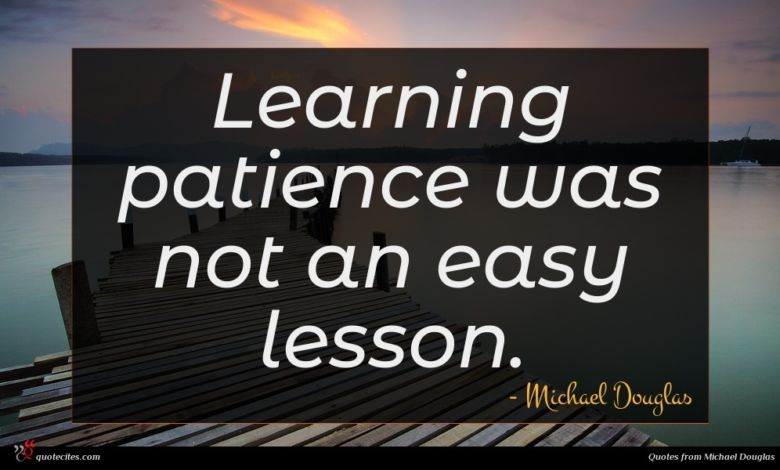 Learning patience was not an easy lesson.
