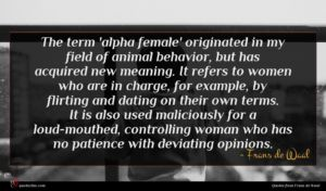 Frans de Waal quote : The term 'alpha female' ...