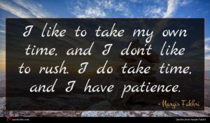 Nargis Fakhri quote : I like to take ...