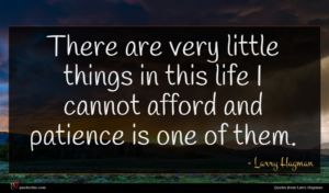 Larry Hagman quote : There are very little ...