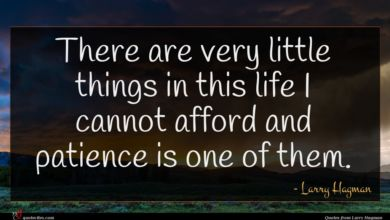Photo of Larry Hagman quote : There are very little …