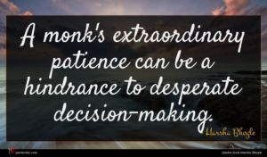 Harsha Bhogle quote : A monk's extraordinary patience ...