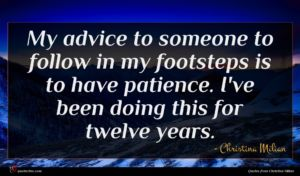 Christina Milian quote : My advice to someone ...