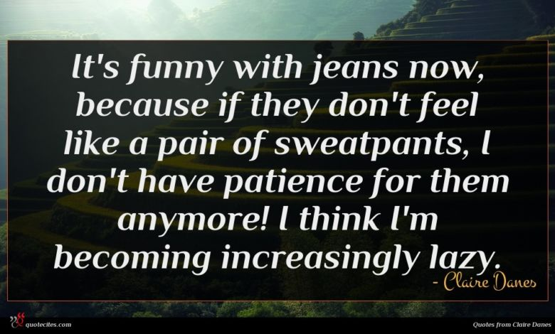 It's funny with jeans now, because if they don't feel like a pair of sweatpants, I don't have patience for them anymore! I think I'm becoming increasingly lazy.