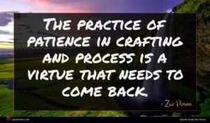 Zac Posen quote : The practice of patience ...