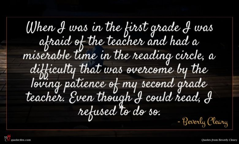 Photo of Beverly Cleary quote : When I was in …