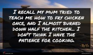 Ne-Yo quote : I recall my mum ...