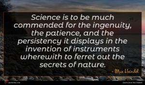 Max Heindel quote : Science is to be ...