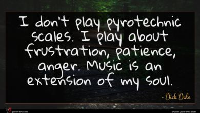 Photo of Dick Dale quote : I don't play pyrotechnic …