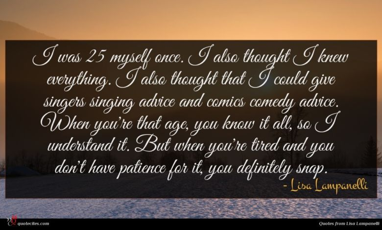 Photo of Lisa Lampanelli quote : I was myself once …