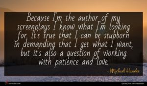 Michael Haneke quote : Because I'm the author ...