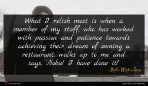 Nobu Matsuhisa quote : What I relish most ...