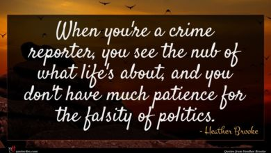 Photo of Heather Brooke quote : When you're a crime …