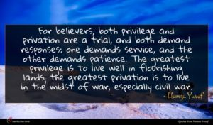 Hamza Yusuf quote : For believers both privilege ...