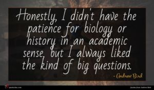 Andrew Bird quote : Honestly I didn't have ...
