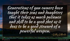 Gabby Giffords quote : Generations of gun owners ...