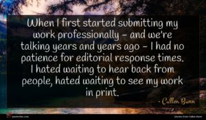 Cullen Bunn quote : When I first started ...
