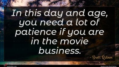 Photo of Brett Ratner quote : In this day and …