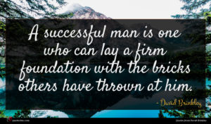 David Brinkley quote : A successful man is ...