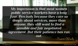 Frances O'Grady quote : My impression is that ...