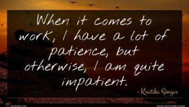 Photo of Kratika Sengar quote : When it comes to …