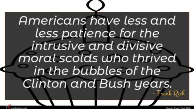 Photo of Frank Rich quote : Americans have less and …