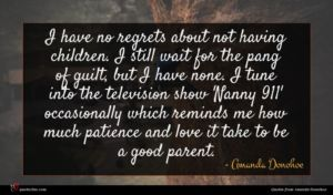 Amanda Donohoe quote : I have no regrets ...