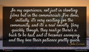 John Curran quote : In my experience not ...