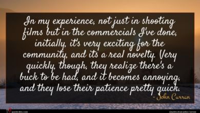 Photo of John Curran quote : In my experience not …