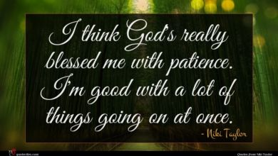 Photo of Niki Taylor quote : I think God's really …