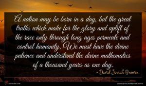 David Josiah Brewer quote : A nation may be ...