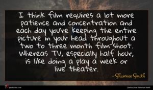 Shawnee Smith quote : I think film requires ...