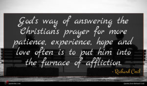 Richard Cecil quote : God's way of answering ...