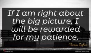 Thomas Kaplan quote : If I am right ...