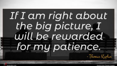 Photo of Thomas Kaplan quote : If I am right …