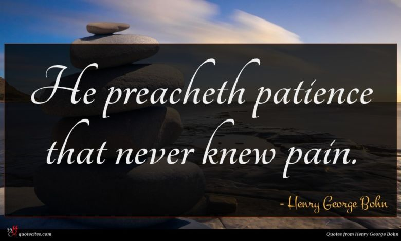 He preacheth patience that never knew pain.