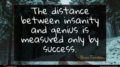 Photo of Bruce Feirstein quote : The distance between insanity …