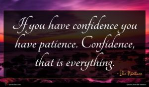Ilie Năstase quote : If you have confidence ...
