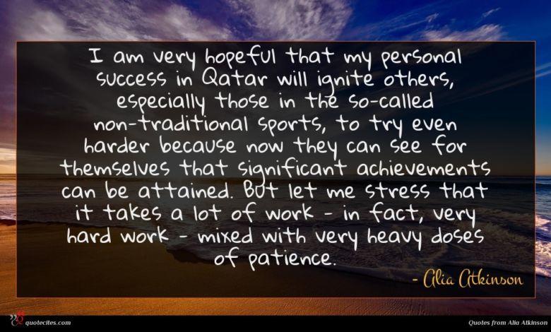 Photo of Alia Atkinson quote : I am very hopeful …