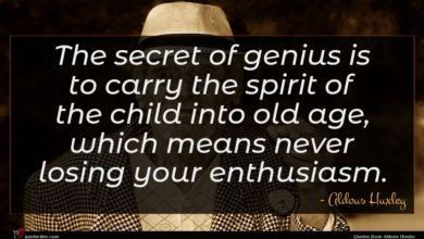 Photo of Aldous Huxley quote : The secret of genius …