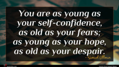 Photo of Samuel Ullman quote : You are as young …