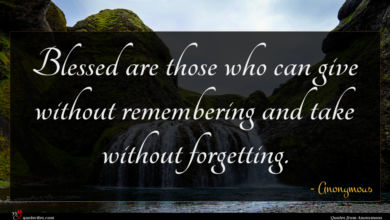 Photo of Anonymous quote : Blessed are those who …