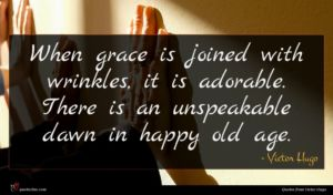 Victor Hugo quote : When grace is joined ...
