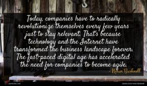 Nolan Bushnell quote : Today companies have to ...