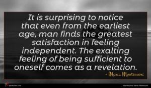 Maria Montessori quote : It is surprising to ...