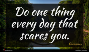 Anonymous quote : Do one thing every ...