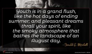 Donald G. Mitchell quote : Youth is in a ...