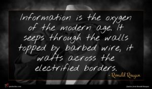 Ronald Reagan quote : Information is the oxygen ...